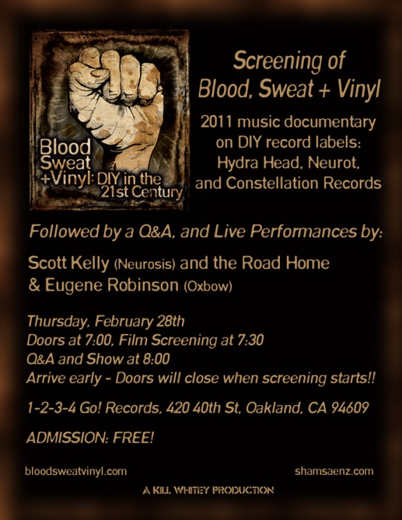 SCOTT KELLY & THE ROAD HOME, EUGENE (OXBOW) and Blood Sweat and Vinyl screening.  2/28/13 7pm 1-2-3-4 Go! Records Oakland, CA